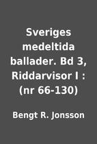 Sveriges medeltida ballader. Bd 3,…