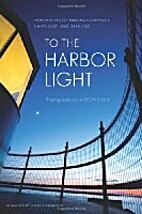 To the Harbor Light: Lighthouses of…
