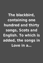 The blackbird, containing one hundred and…