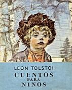 León Tolstoi. Cuentos para niños by León…