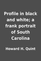 Profile in black and white; a frank portrait…