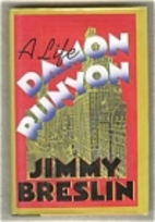 Damon Runyon: A Life by Jimmy Breslin