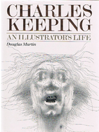Charles Keeping: An Illustrator's Life by…