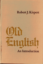 Old English; an introduction by Robert J.…