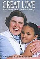 Great Love: The Mary Jo Copeland Story by…