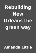 Rebuilding New Orleans the green way by…