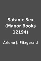 Satanic Sex (Manor Books 12194) by Arlene J.…