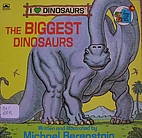 The Biggest Dinosaurs (Look-Look) by Mike…