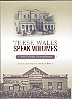 These walls speak volumes : a history of…