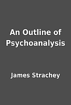 An Outline of Psychoanalysis by James…