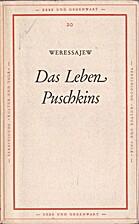 Das Leben Puschkins by Wikenti Weressajew