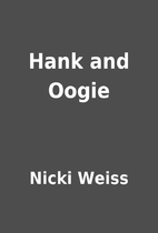 Hank and Oogie by Nicki Weiss
