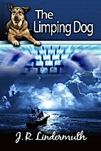 The Limping Dog by J.R. Lindermuth