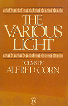 The Various Light by Alfred Corn