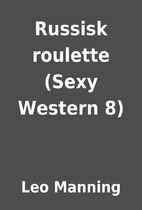 Russisk roulette (Sexy Western 8) by Leo…