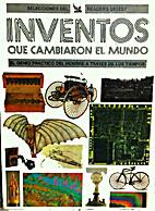 Inventos que cambiaron el mundo by Irene…