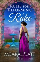 Rules for Reforming a Rake by Meara Platt