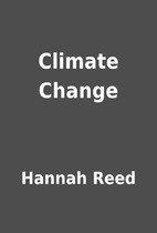 Climate Change by Hannah Reed