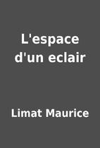 L'espace d'un eclair by Limat Maurice