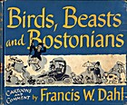 Birds, beasts, and Bostonians;: A book of…