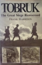 Tobruk: The Great Siege Reassessed by Frank…