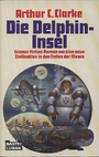 Die Delphin - Insel. ( Science Fiction). - Arthur C. Clarke