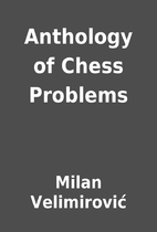 Anthology of Chess Problems by Milan…