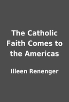 The Catholic Faith Comes to the Americas by…