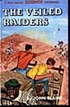 The Veiled Raiders by John Blaine