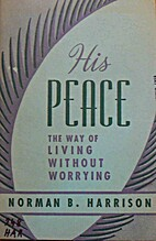 His Peace: The Way of Living Without…