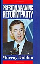 Preston Manning and the Reform Party by…