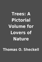 Trees: A Pictorial Volume for Lovers of…