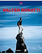 Walter Bonatti. Fotografie dai grandi spazi