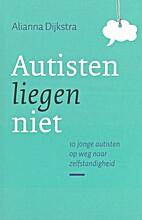 Autisten liegen niet : 10 jonge autisten op…
