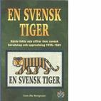 En svensk tiger : hårda fakta och…