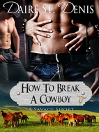 How To Break A Cowboy (Savage Tales, #1) by…