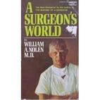 A Surgeon's World by William A. Nolen