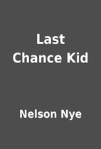 Last Chance Kid by Nelson Nye