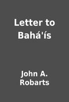 Letter to Bahá'ís by John A. Robarts