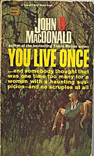You Live Once by John D. MacDonald