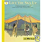 Lift the sky up: A Snohomish Indian legend…