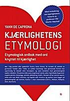 Kjærlighetens etymologi : en etymologisk…