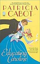 Educating Caroline by Patricia Cabot