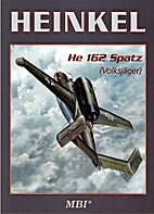 Heinkel He-162 Spatz - Volksjager by…