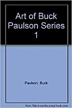 The Art Of Buck Paulson, Series 1 by Buck…