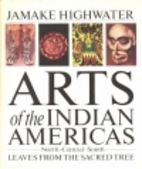 Arts of the Indian Americas: North, Central…