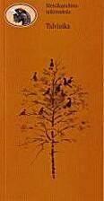Talviaika (Metsäkanalintututkimuksia) by…