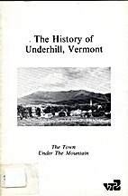 THE HISTORY OF UNDERHILL VERMONT