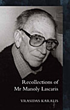Recollections of Mr Manoly Lascaris by…