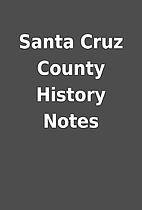 Santa Cruz County History Notes